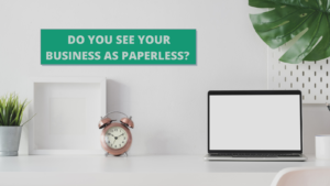 Do you see your business as paperless?  And what does that even mean anyway?